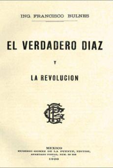 El verdadero Díaz y la revolución