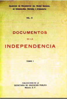 Documentos de la independencia. Tomo I