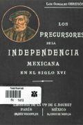 Los precursores de la independencia mexicana en el siglo XVI