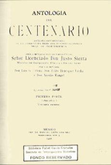 Antología del centenario. Estudio documentado de la literatura mexicana durante el primer siglo de independencia. Vols. 1 y 2