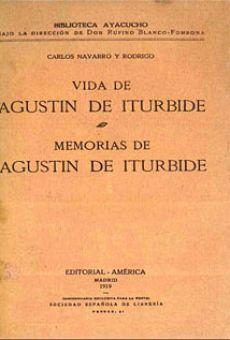 Vida de Agustin de Iturbide. Memorias de Agustín de Iturbide