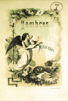 Hombres ilustres mexicanos. Biografías de los personajes notables desde antes de la conquista...