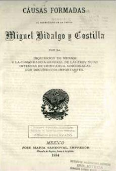 Causas formadas al benemérito de la patria Miguel Hidalgo y Costilla por la Inquisicion de Mexico