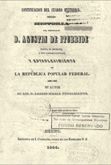 Historia del emperador D. Agustín de Iturbide hasta su muerte...