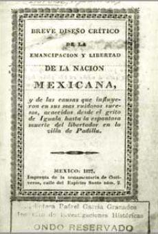 Breve diseño critico de la emancipacion y libertad de la nación mexicana...