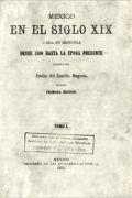 México en el siglo XIX: o sea su historia desde 1800 hasta la época presente