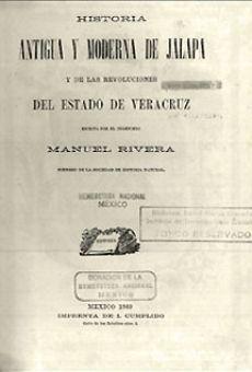 Historia antigua y moderna de Jalapa y de las revoluciones del estado de Veracruz, tomos I y II